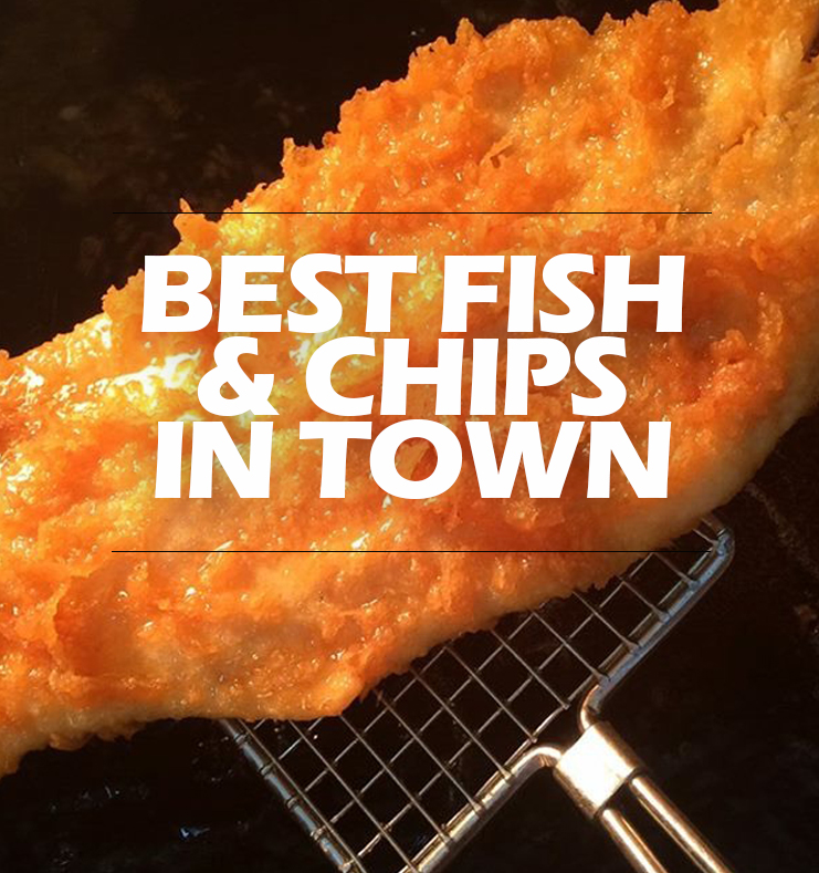 Best fish and chips in town